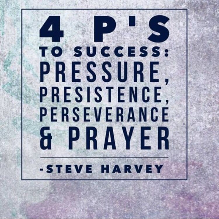 Steve Harvey Quotes Magnificent Pressure Persistance Perserverence And Prayer  Steve Harvey