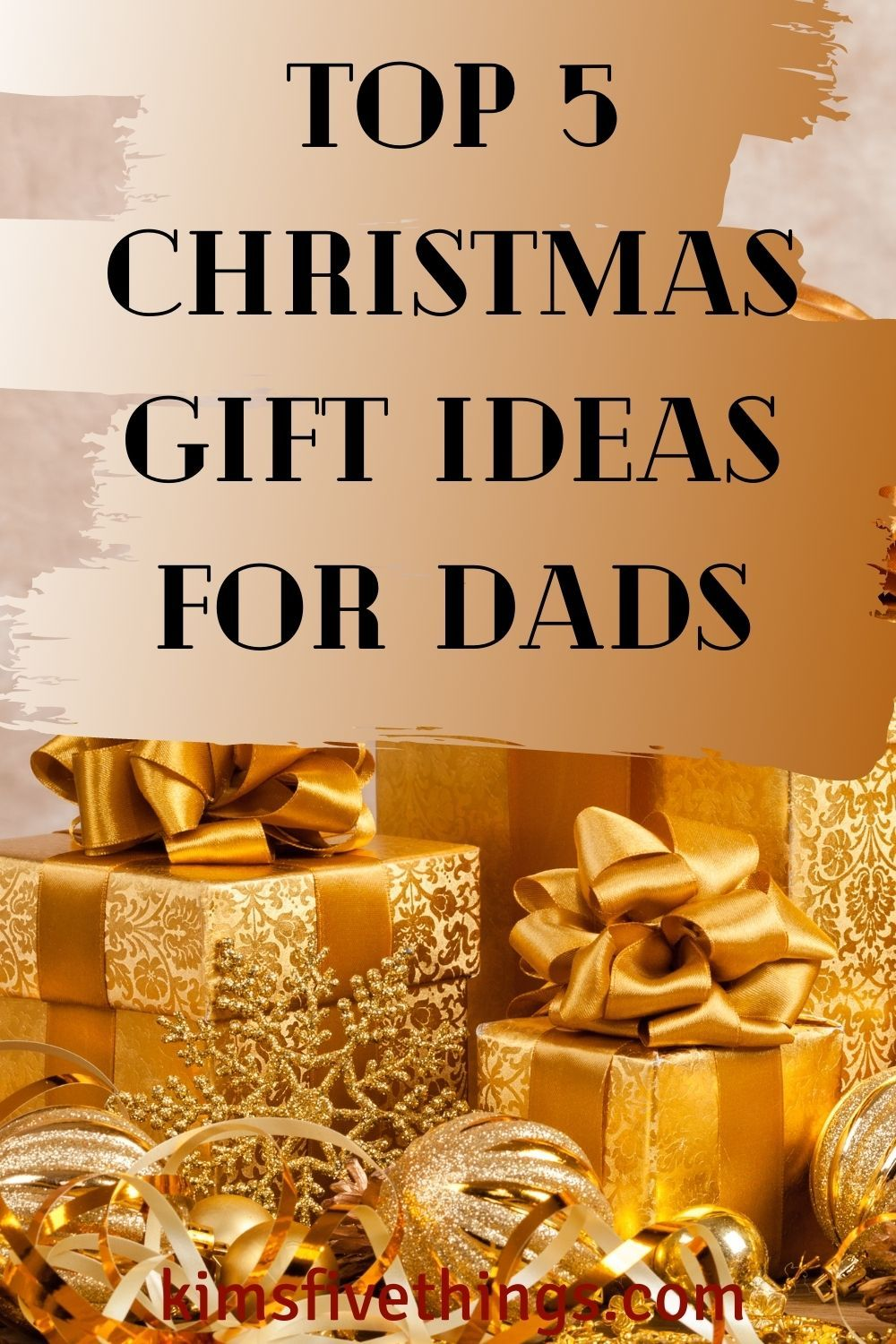 Top 5 Christmas Gifts For Your Dad Meaningful Gifts For Dad Kims Home Ideas In 2020 Top 5 Christmas Gifts Christmas Gift For Dad Gifts
