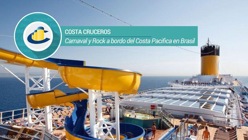 Carnarock Carnaval Y Rock A Bordo Del Costa Pacifica En Brasil Costa Cruceros Costa Cruceros