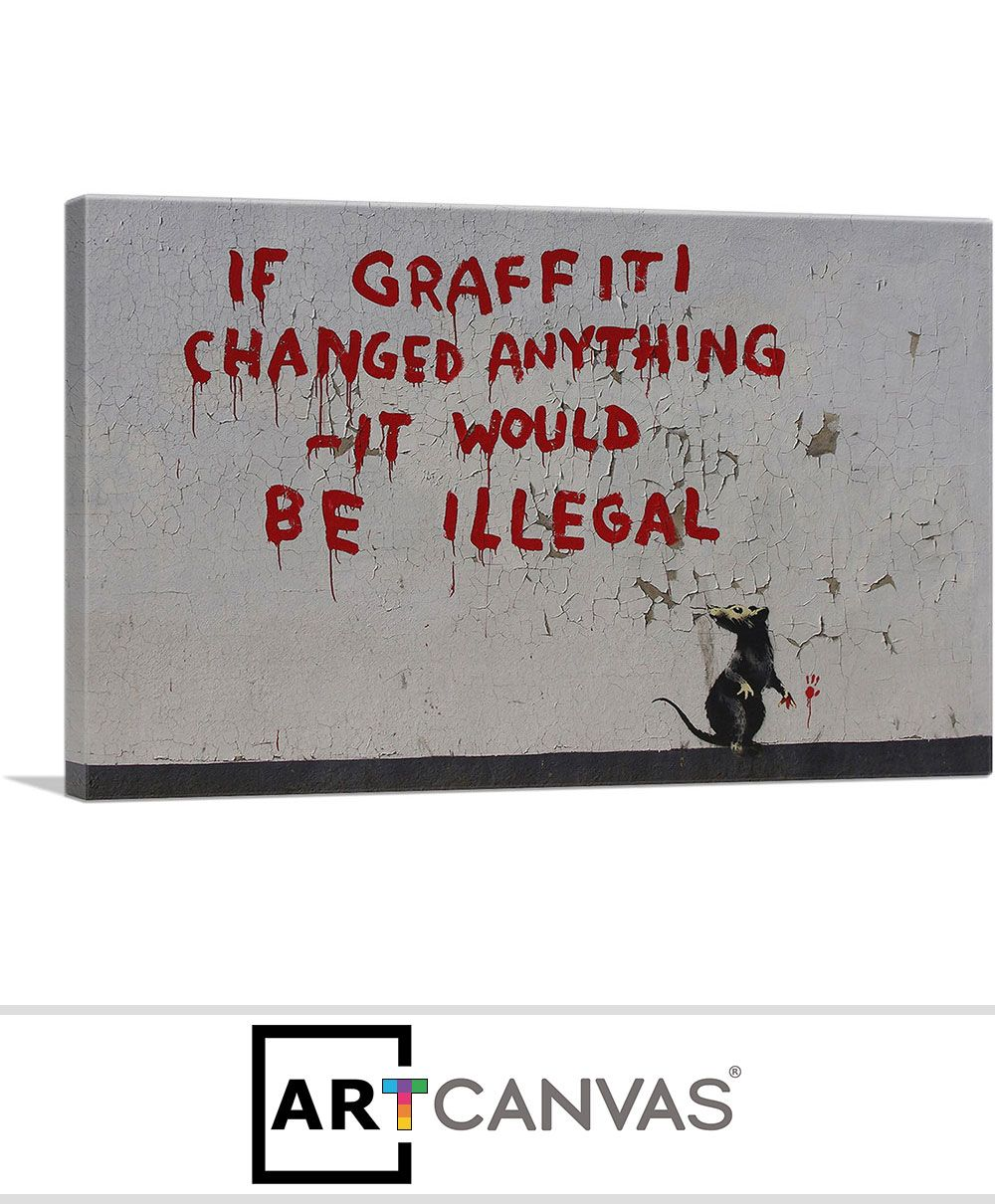 Banksy Canvas Art If Graffiti Changed Anything Canvas Art Print For Sale Artcanvas