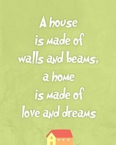 A Quote About The Difference Between A Home And A House Words