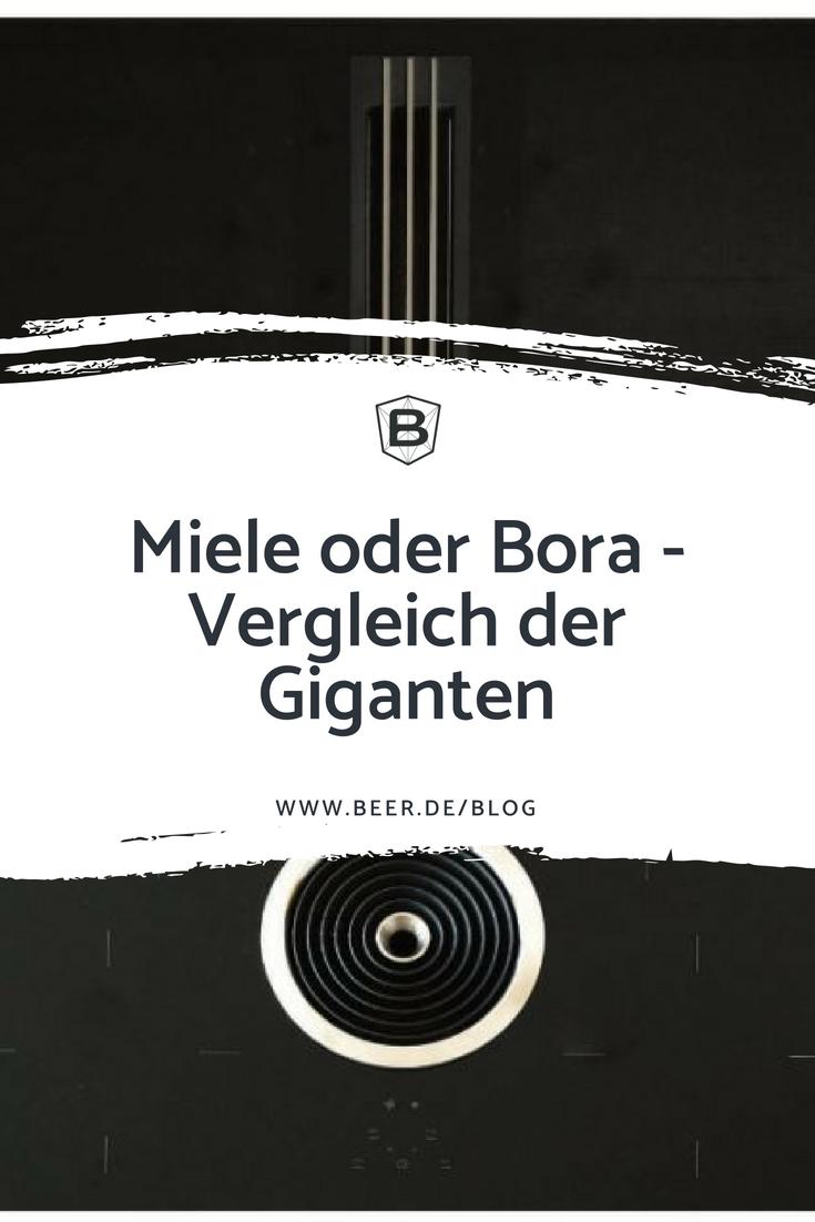 Beer Kuchen Manufaktur Miele Oder Bora Ein Vergleich Der Giganten