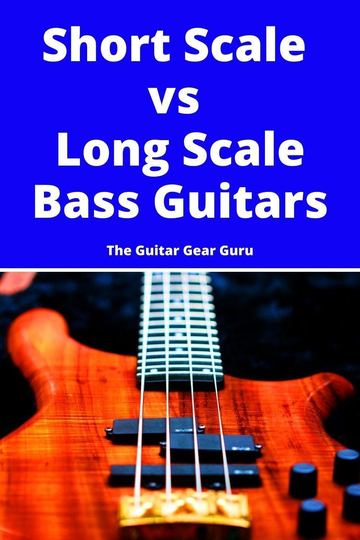 Short Scale Vs Long Scale Bass Guitars In 2020 Guitar Bass Guitar Bass