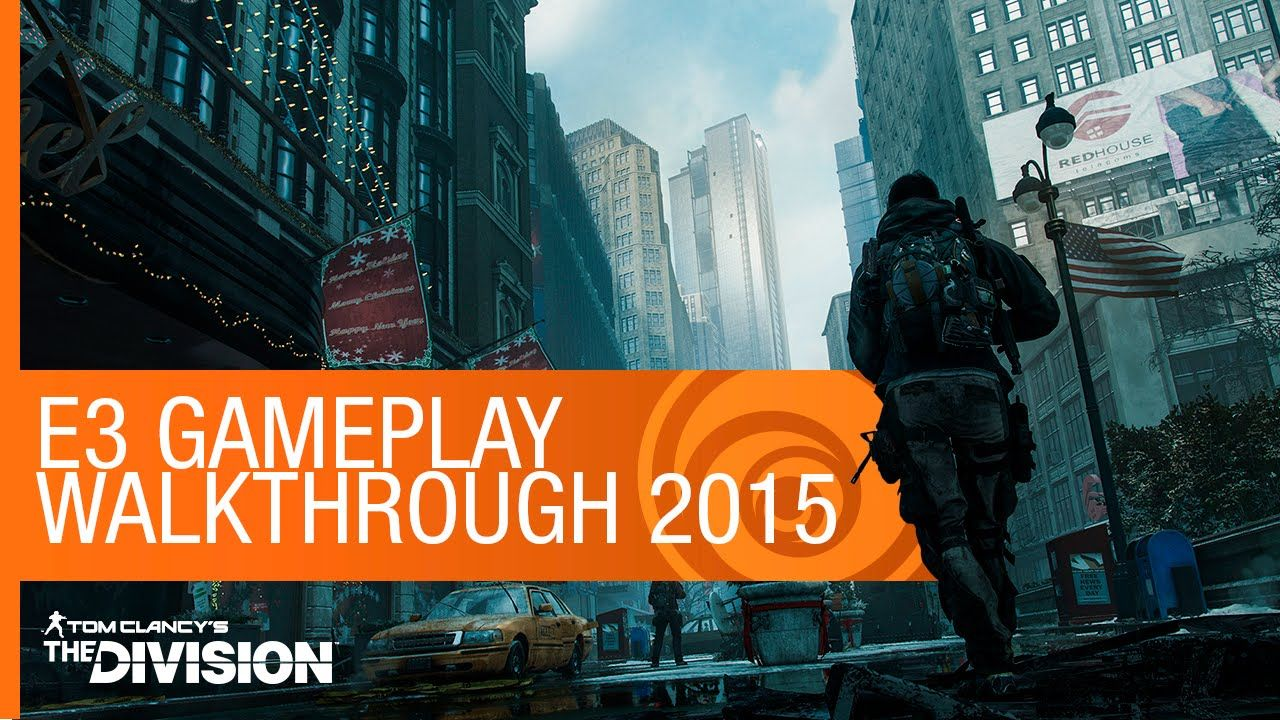 Tom Clancy's The Division Gameplay Walkthrough E3 2015