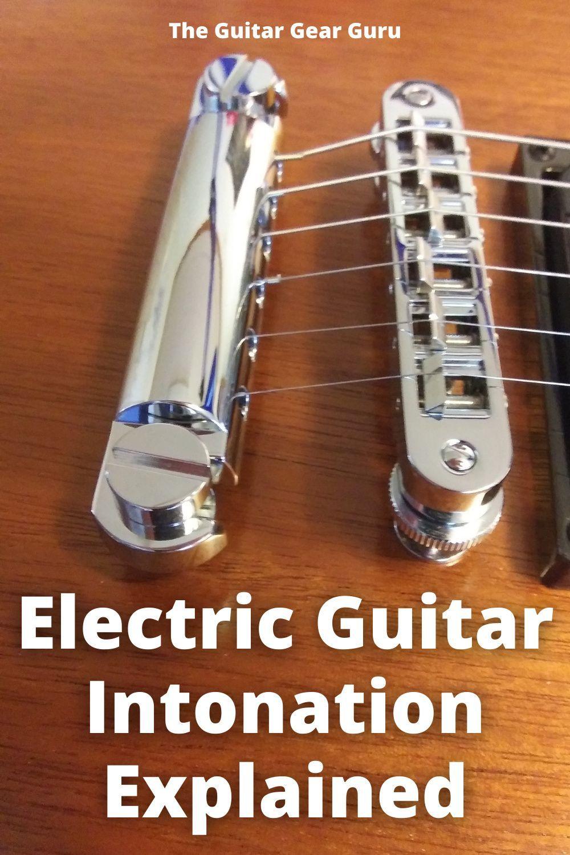 Electric Guitar Intonation Explained Guitar Education Guitar Guitar Kits