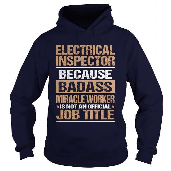 ELECTRICAL INSPECTOR T Shirts, Hoodies. Get it here ==► https://www.sunfrog.com/LifeStyle/ELECTRICAL-INSPECTOR-97392829-Navy-Blue-Hoodie.html?41382