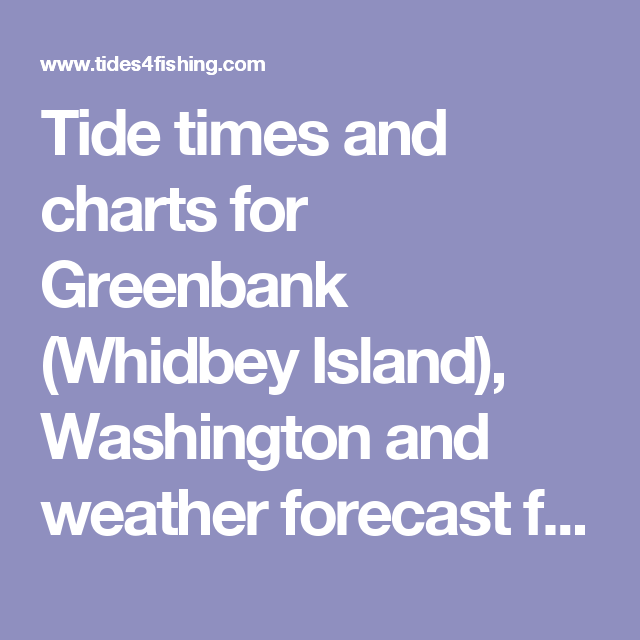 Tide Times And Charts For Greenbank Whidbey Island Washington And