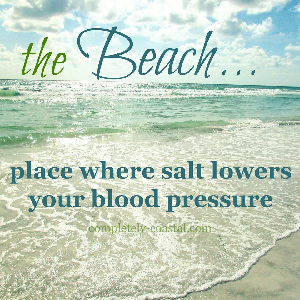 Beach Life Quotes The Beach.place Where Salt Lowers Your Blood Pressurephoto