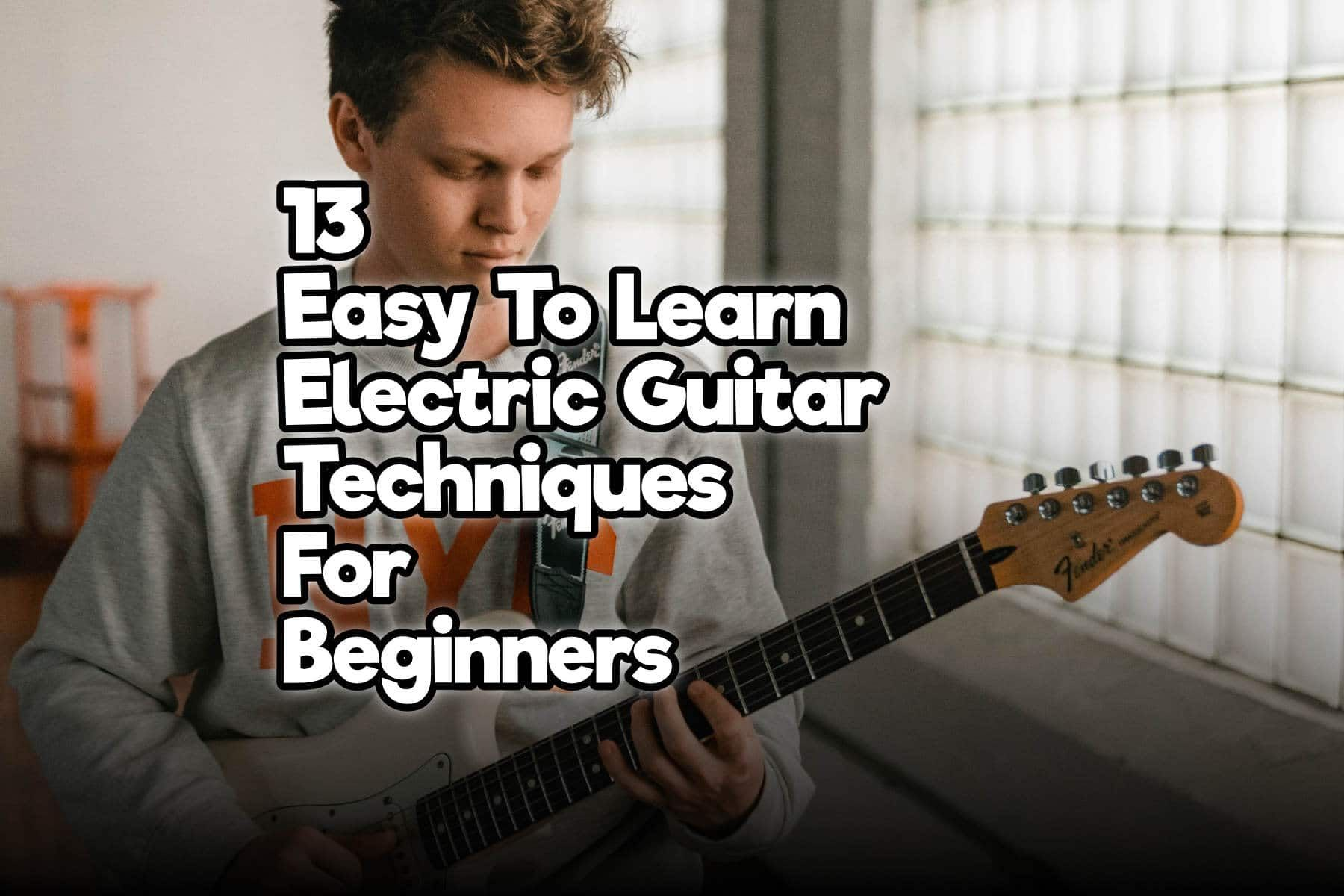 13 Easy To Learn Electric Guitar Techniques For Beginners – Rock Guitar Universe #electricguitars