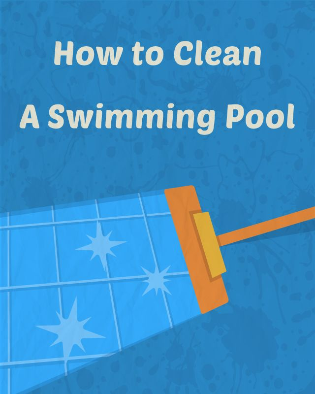 How To Clean A Swimming Pool The Right Way Swimming Pools Water And Pool Maintenance
