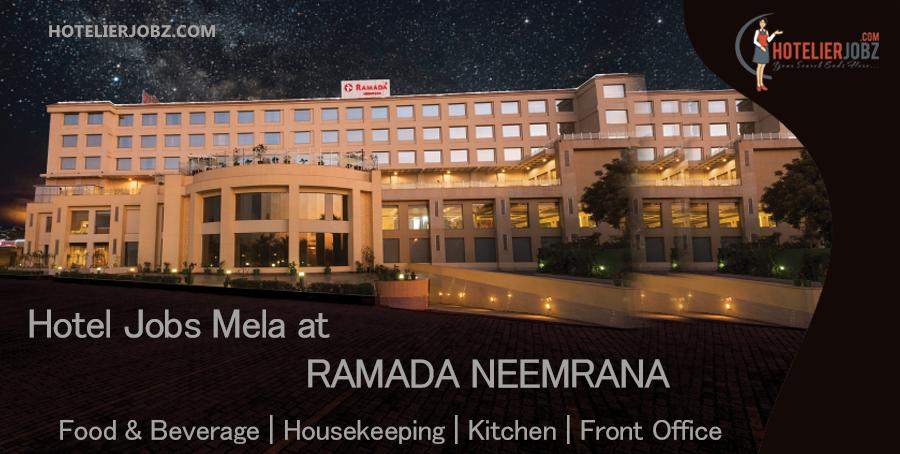 Hotel Jobs Mela RAMADA NEEMRANA Demi Chef de Partie FB – Housekeeping Supervisor Salary
