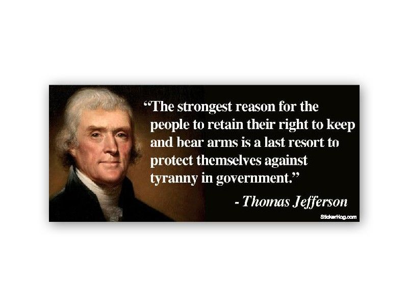2nd amendment quotes on tyranny | Thomas Jefferson Right To Bear