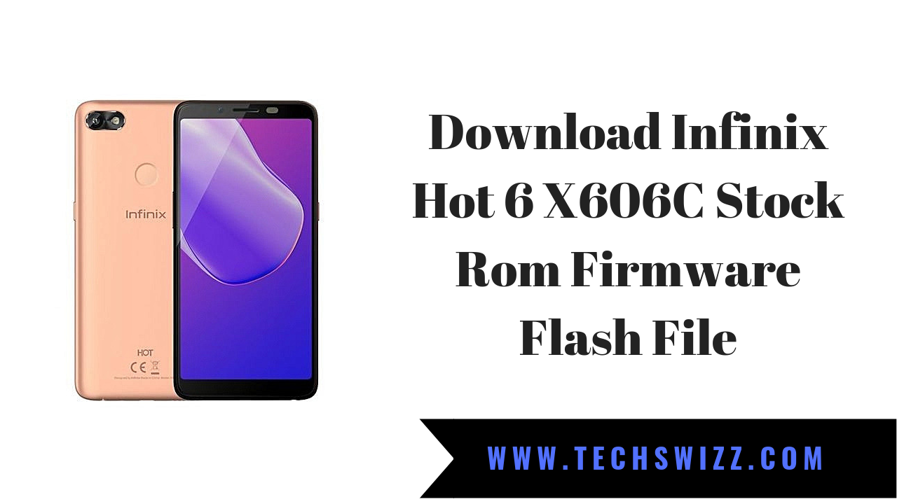 Download Infinix Hot 6 X606C Stock Rom Firmware Flash File