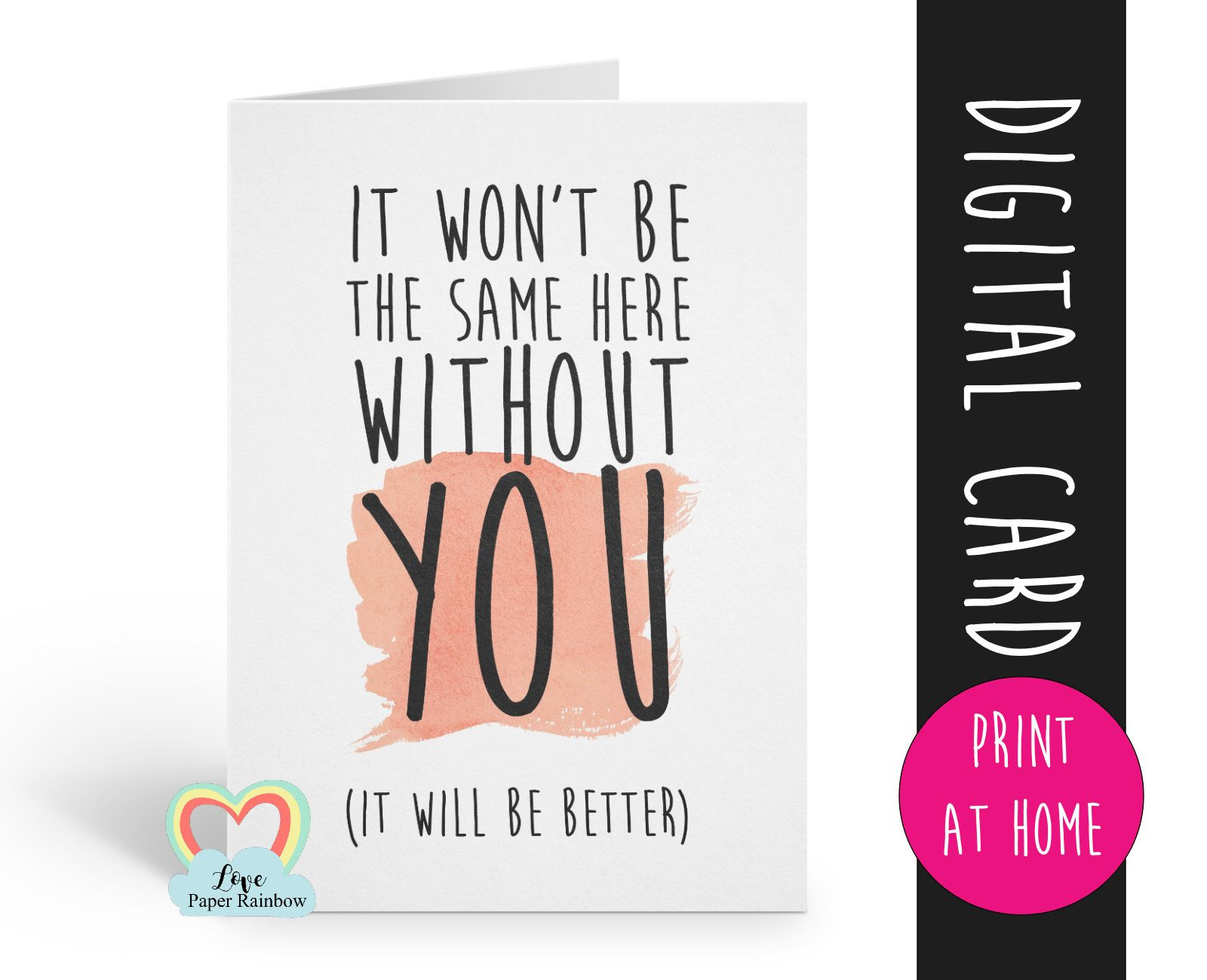 The Amazing Printable Leaving Card Sorry You Re Leaving Card Goodbye In Goodbye Card Template Photo Leaving Cards Card Templates Printable Note Card Template