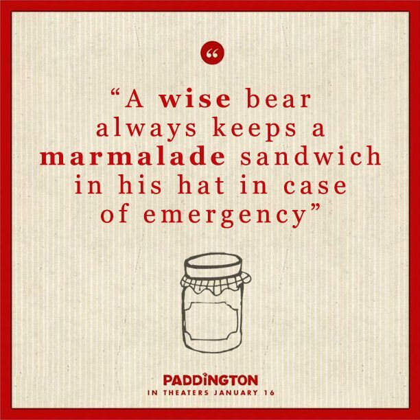 Life lessons from Paddington the bear.  @Paddington Movie   In theaters – January 16th, 2015-love this movie!