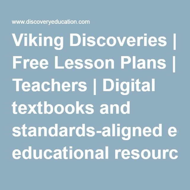 Viking Discoveries | Free Lesson Plans | Teachers | Digital textbooks and standards-aligned educational resources