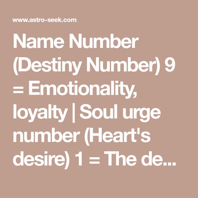 Name Number (Destiny Number) 9 = Emotionality, loyalty | Soul urge