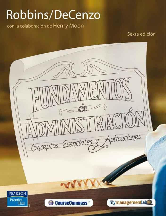 Fundamentos De Administracion 6ed Autores David Decenzo Y Robbins Stephen Editorial Pears Administracion Administracion De Empresas Libros Digitales Gratis