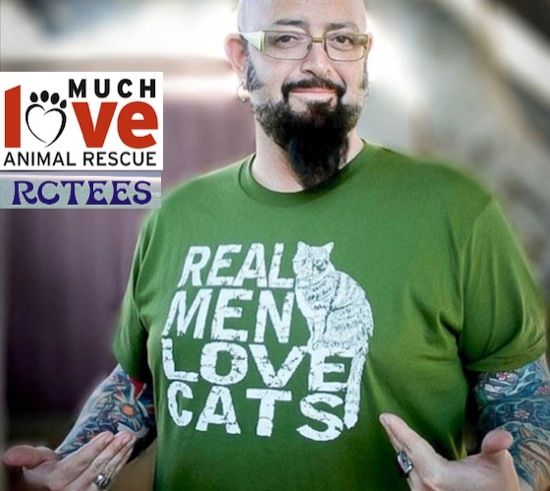 $2.00 from every purchase of RCTees' Real Men Love Cats design is going to Much Love Animal Rescue for the entire month of July.