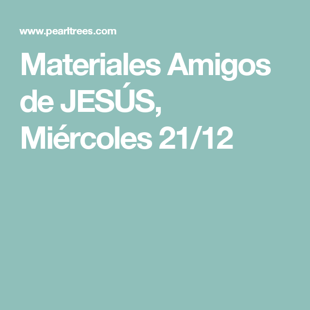 Materiales Amigos de JESÚS, Miércoles 21/12