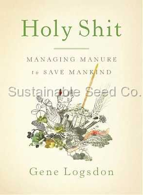 In his insightful new book, Holy Shit, Managing Manure To Save Mankind, contrary farmer Gene Logsdon provides the inside story of manure—our greatest, yet most misunderstood, natural resource. $17.50
