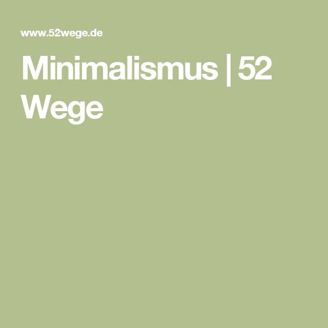 Minimalismus 52 Wege Minimalismus Minimalismus