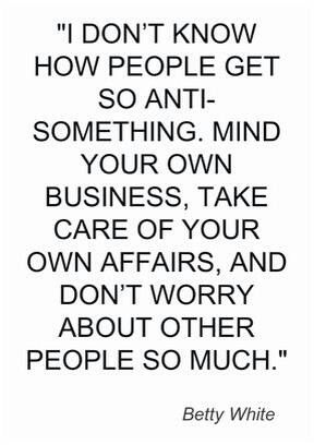 Mind Your Own Business Words Quotes Words Inspirational Quotes