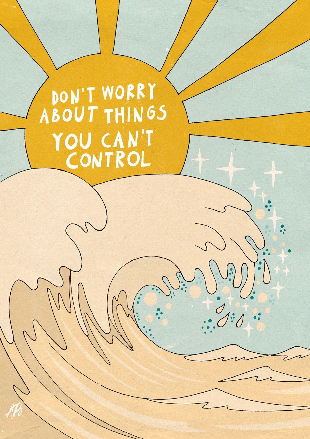 Don't worry about things you can't control Poster