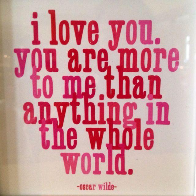 I Love You More Than Anything In The Whole Wide World Love You More Love You More Than Image Quotes