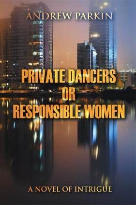 Andrew Parkin's Private Dancers blends international #mystery and intrigue with personal #drama #Mustread