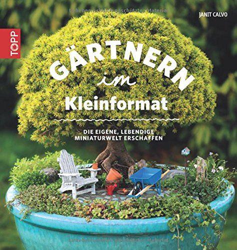 Now available in German!! Gärtnern im Kleinformat: Die eigene lebendige Miniaturwelt erschaffen von Janit Calvo http://www.amazon.de/dp/3772475345/ref=cm_sw_r_pi_dp_q3wmvb01JBMQK