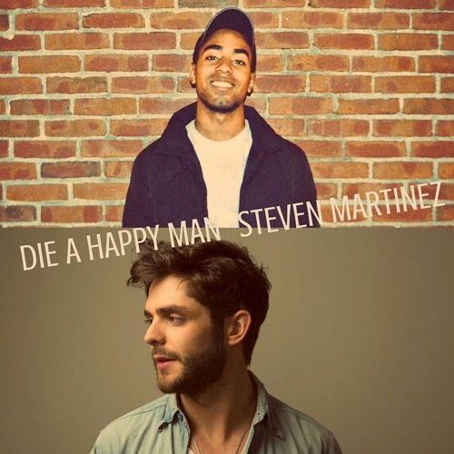 Quot Die A Happy Man Quot Thomas Rhett Acoustic Cover By Steven Martinez On Soundcloud Die A Happy Man Acoustic Covers Thomas Rhett