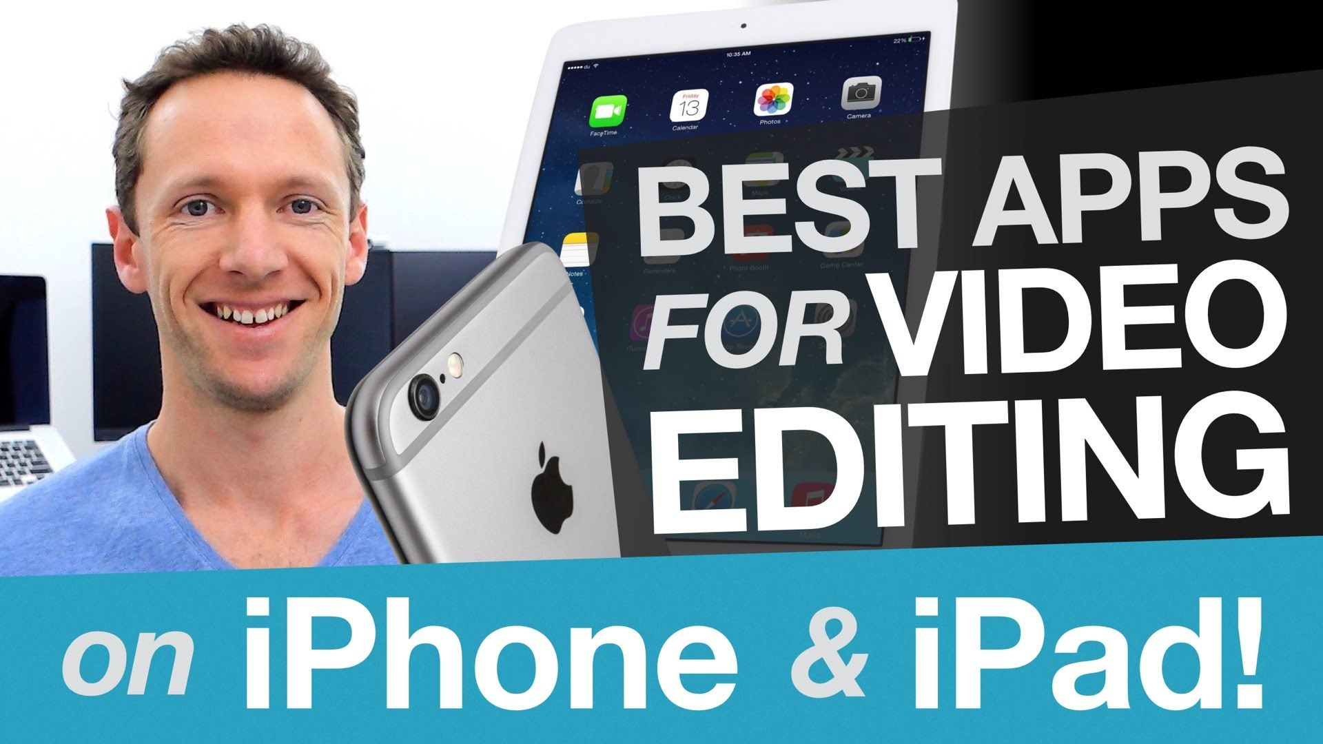 Editing Video on iPhone & iPad Best Video Editing Apps