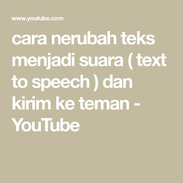 Cara Nerubah Teks Menjadi Suara Text To Speech Dan Kirim Ke Teman Youtube Teman Suara Youtube