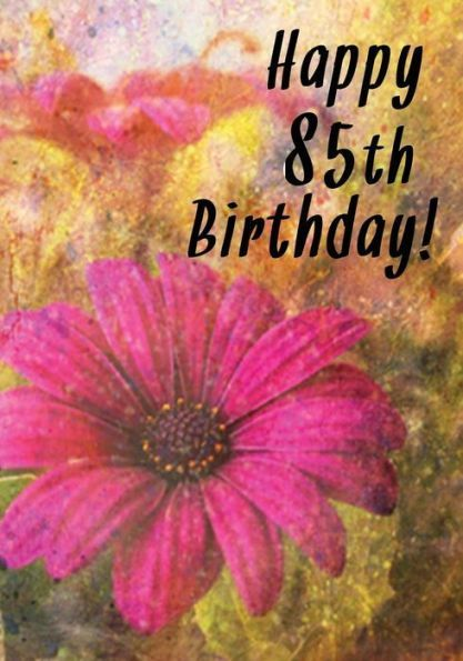 Happy 85th Birthday Memory Book Journal Notebook For 85 Year Old Journaling