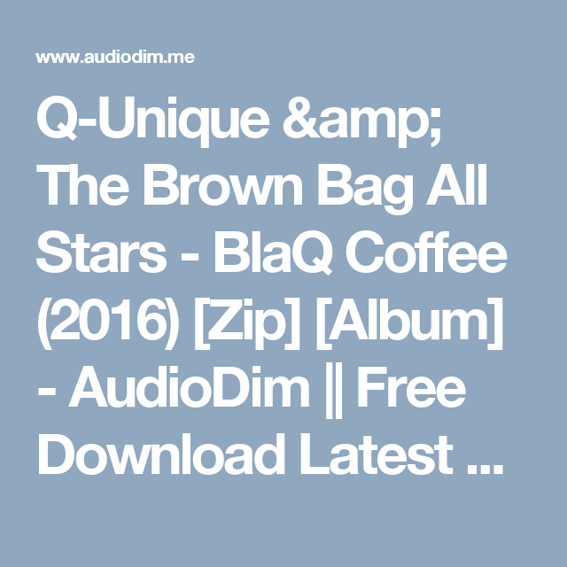 Q-Unique & The Brown Bag All Stars - BlaQ Coffee (2016 ...