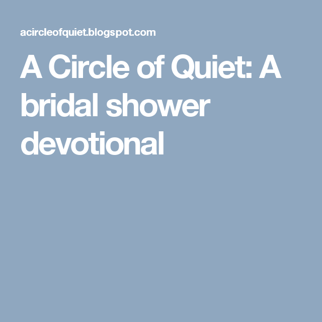 a circle of quiet a bridal shower devotional