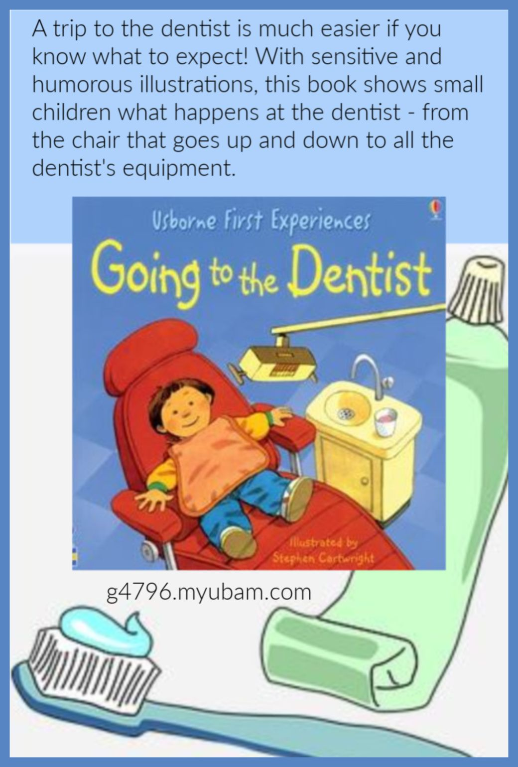 A trip to the dentist is much easier if you know what to