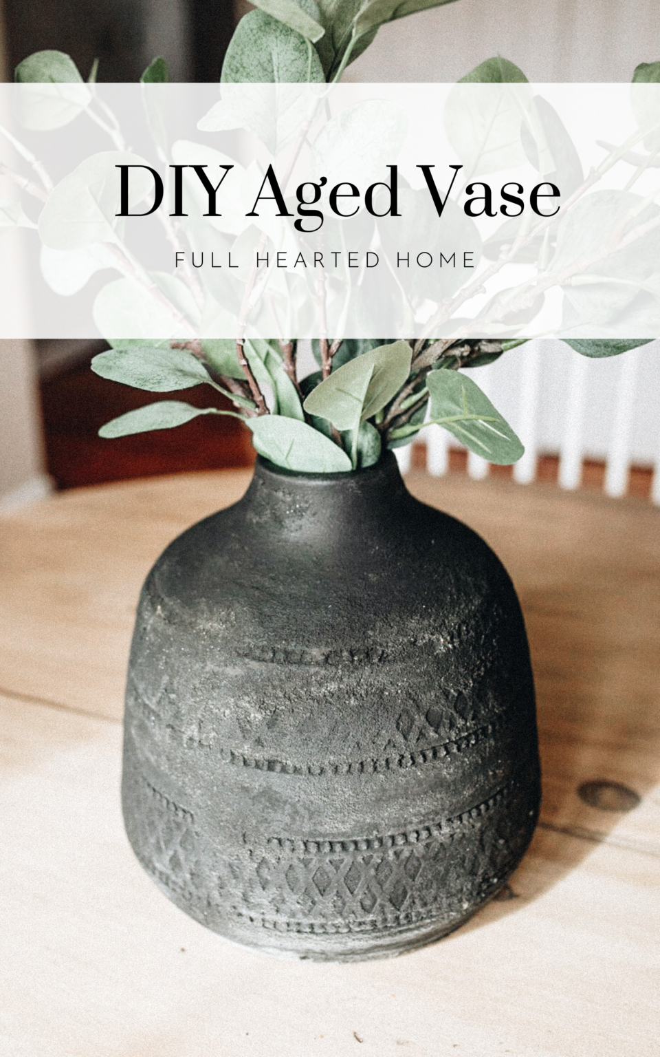 DIY Aged Vase | Vase/pot makeover, spray painting vase | Full Hearted Home