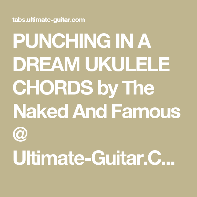 Punching In A Dream Ukulele Chords By The Naked And Famous