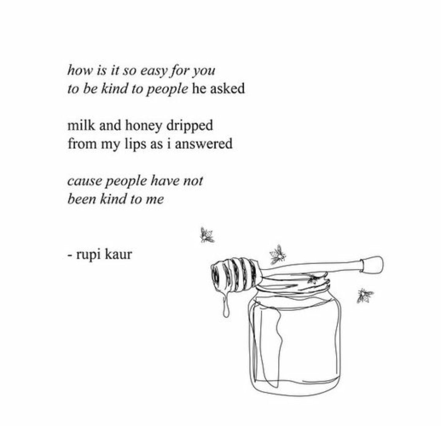 Milk And Honey Inspirational Excerpts From Rupi Kaur S Book Words Quotes Honey Quotes Words