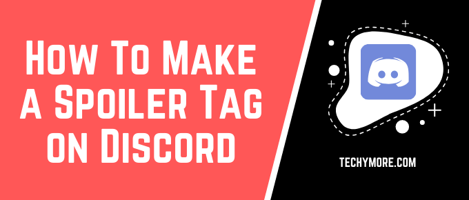 How To Make A Spoiler Tag On Discord Step By Step Discord How To Make Something How To Make
