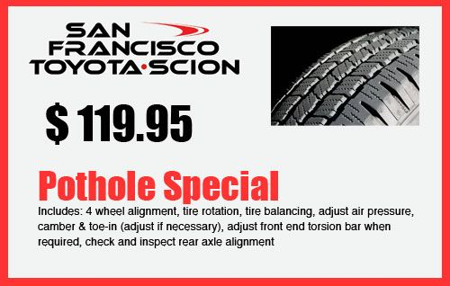 San Francisco Toyota Service >> Toyota Service Special Offers Pothole Special Sf Toyota