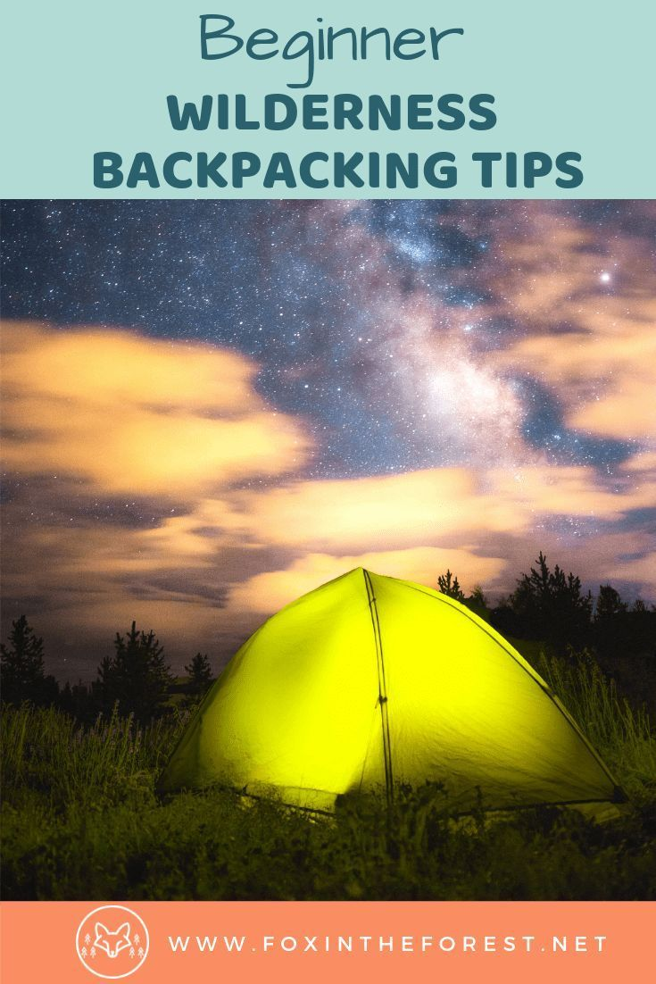 Beginner Backpacking Tips and Wilderness Camping Guide ...