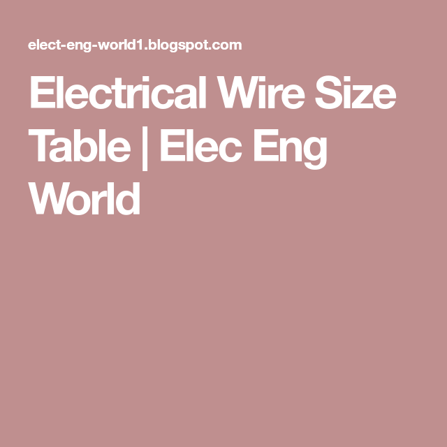 Electrical Wire Size Table   Elec Eng World   Electric   Pinterest