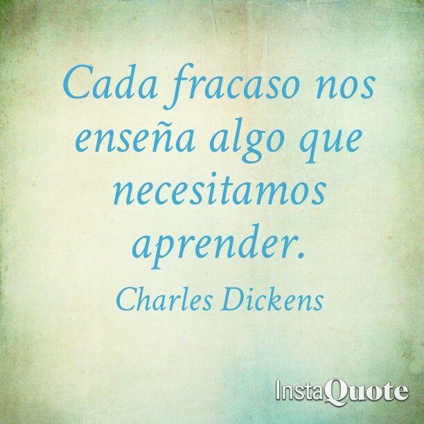 Cada Fracaso Nos Enseña Algo Que Necesitamos Aprender Frases De Charles Dickens Frases Alentadoras Frases Ingeniosas Frases Positivas