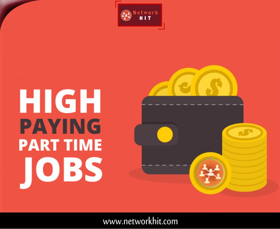 Looking For A High Paying Part Time Jobs Join Network Hit We Are