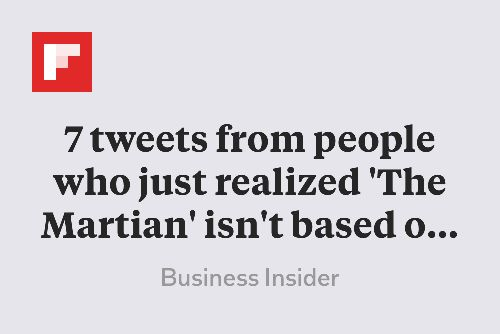 7 tweets from people who just realized 'The Martian' isn't based on a true story http://flip.it/PB1cX