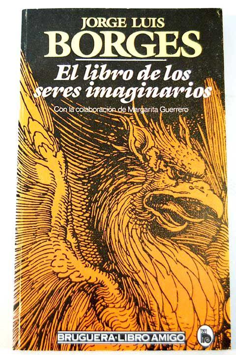 Resultado de imagen para libro de los seres imaginarios