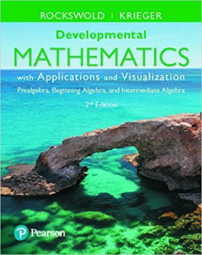 Developmental mathematics with applications and visualization developmental mathematics with applications and visualization prealgebra beginning algebra and intermediate algebra 2nd edition rockswold test fandeluxe Gallery